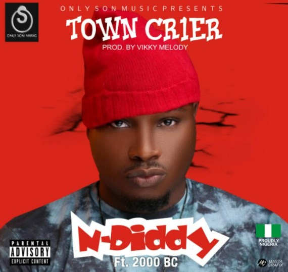 N-Diddy Ft. 2000BC – Town Crier