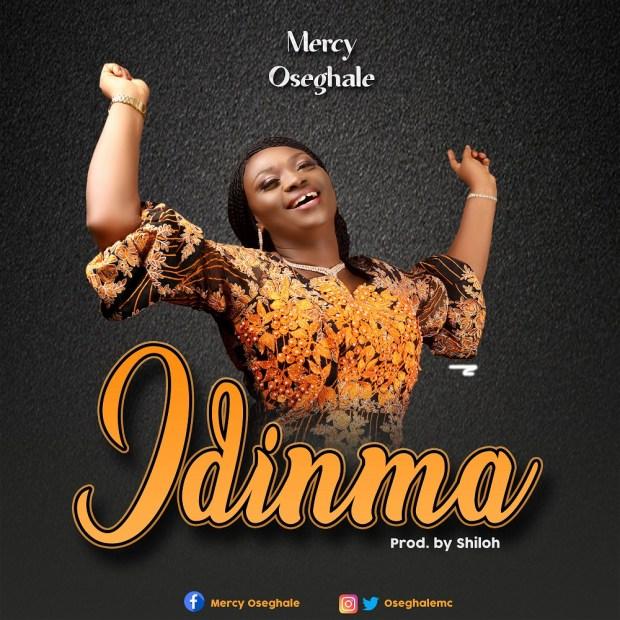Gospel: Mercy Oseghale - Idinma [Prod. by Shiloh]