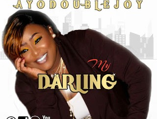 AyoDoubleJoy - My Darling