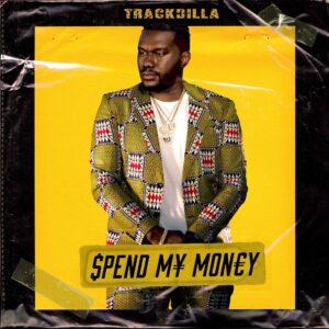 Trackdilla - Spend My Money