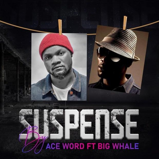 Ace Word ft Big Whale - Suspense