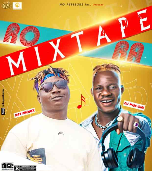 Dj Wise One X Kay Phonix - Rora Mixtape