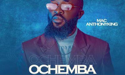 Mac AnthonyKing - Ochemba