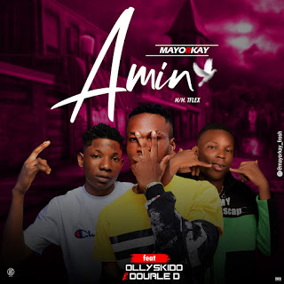 Mayorkay Ft. Double D x Ollyskido – Amin