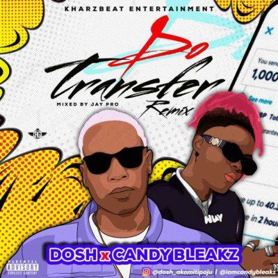 Dosh Ft. Candy Bleakz - Do Transfer (Remix)