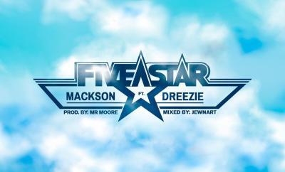 Mackson Ft. 27Dreezie – 5 Star