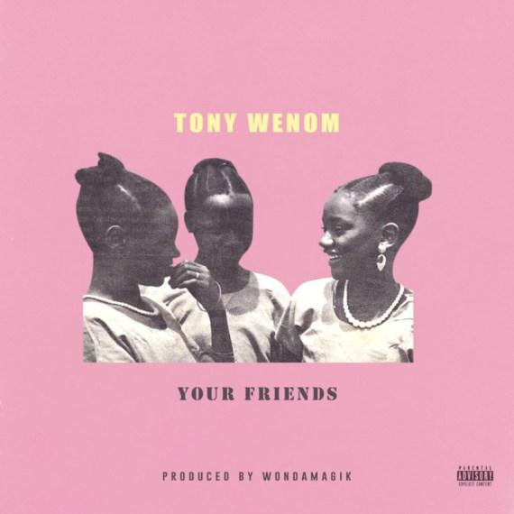 Tony Wenom - Your Friends