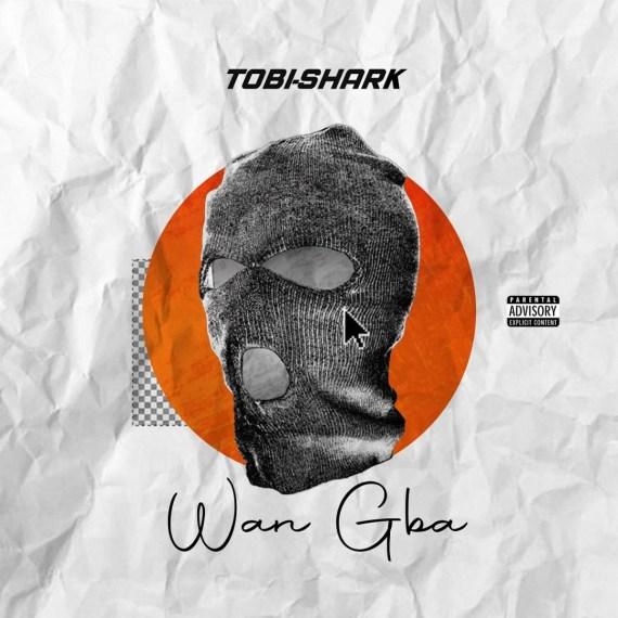Tobi Shark - Wan Gba