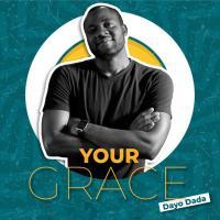 Dayo Dada - Your Grace
