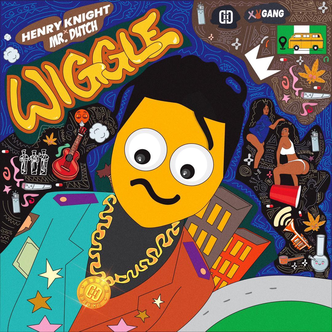 Henry Knight - Wiggle ft. Mr Dutch (prod Blaisebeatz)