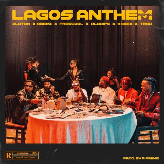 Zlatan – Lagos Anthem (Remix) ft. Oberz, Frescool, Oladips, Kabex, Trod