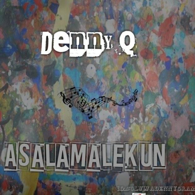 Denny Q - Asalamalekun