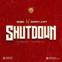 BABS & Barry Jhay – Shutdown