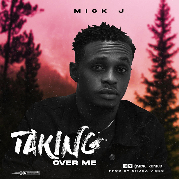 Mick J - Taking Over Me