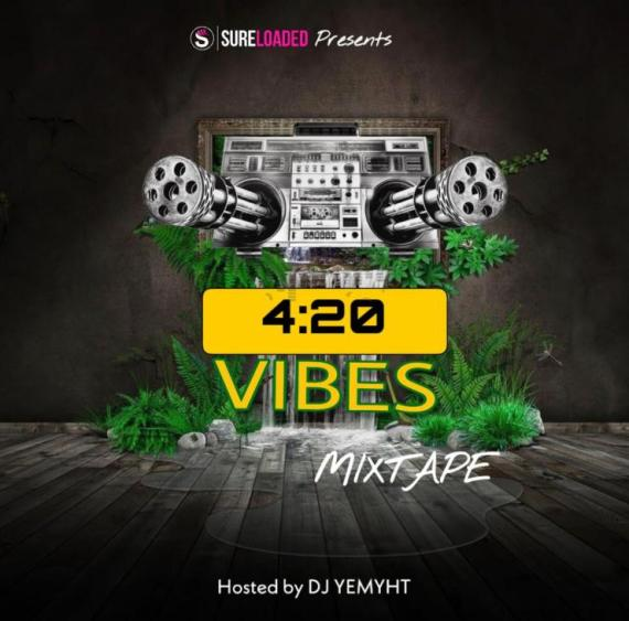 DJ Yemyht - 4:20 Vibes Mixtape