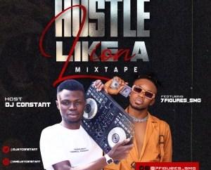 DJ CONSTANT - HUSTLE LIKE A LION MIXTAPE