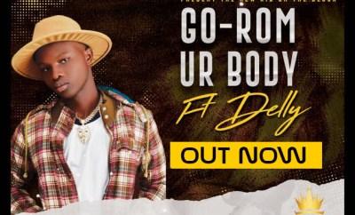 Go-Rom - Ur Body Ft Delly
