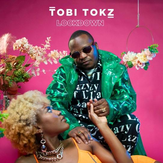 Tobi Tokz - Lockdown