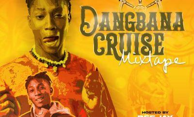 DJ Xbabz - Dangbana Cruise Mixtape