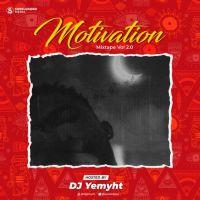 MIXTAPE: DJ Yemyht - Motivation Mix Vol 2.0