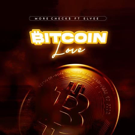 More Check$ Ft. Elvee - Bitcoin Love