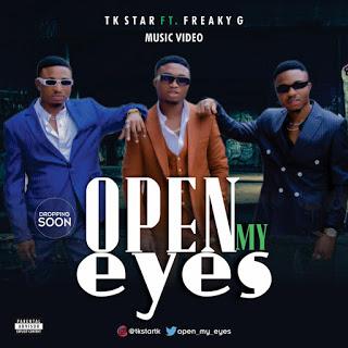 TK Star ft. Freaky G - Open My Eyes