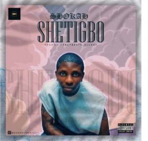 Shokah - Shetigbo