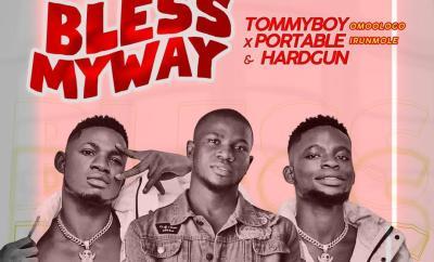 Tommyboy x Portable HPR Ft. HardGun - Bless My Way (Prod. Bodly G)