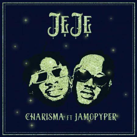 Charisma ft. Jamopyper - Jeje