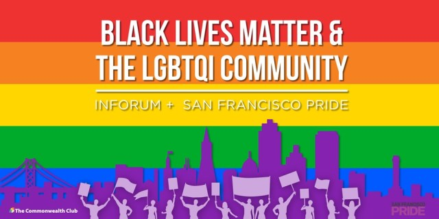 Black Lives Matter and SF Pride joined for a forum at the Commonwealth Club earlier this week.