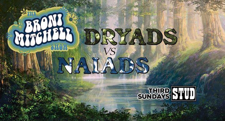 the broni mitchell show dryads vs naiads 48 hills