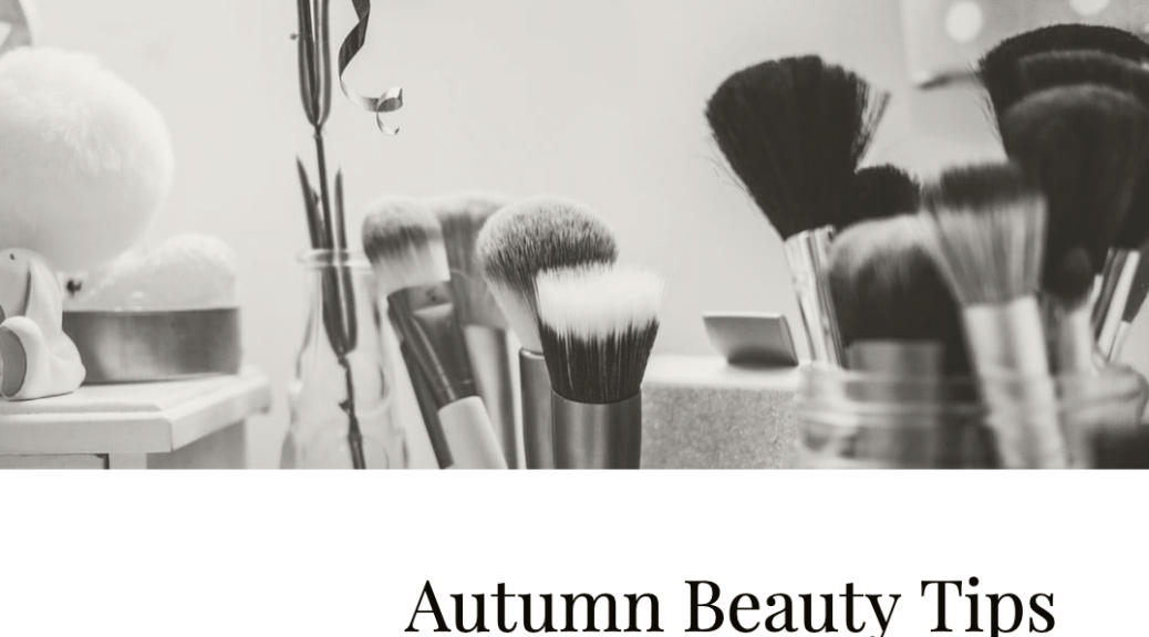 autumn beauty tips 4chion lifestyle