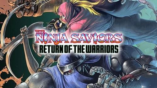 The Ninja Saviors – Return of the Warriors