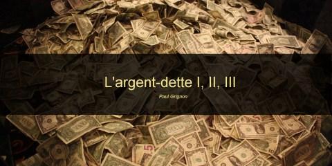 L'argent-dette 1, 2 et 3 de Paul Grignon