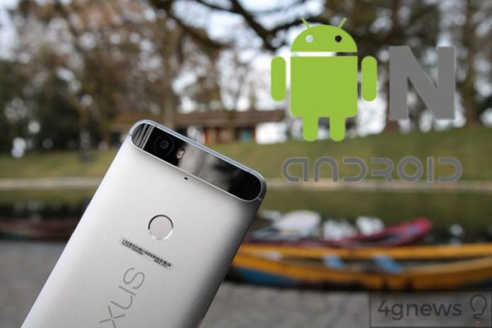 Android N Nexus 6p 4gnews