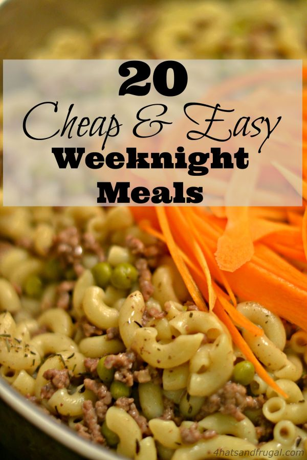 20 Cheap Easy Weeknight Meals 4 Hats and Frugal