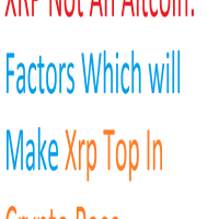 XRP Not An Altcoin: Factors Which will Make Xrp Top In Crypto Race