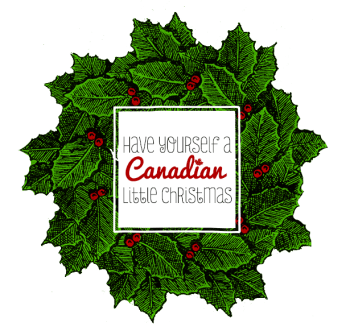 Have Yourself a Canadian Little Christmas