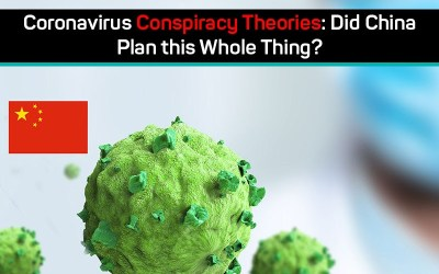 Coronavirus Conspiracy Theories: Did China Plan this Whole Thing?