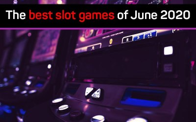 The best slot games of June 2020.