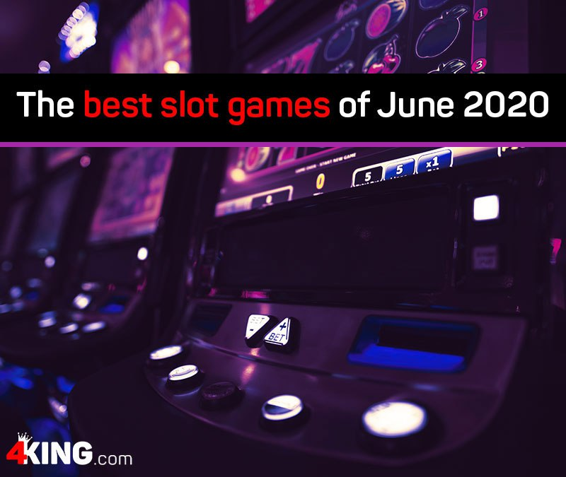 Here is a list of the best slot games of June 2020