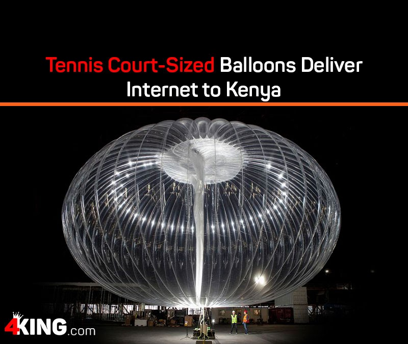 Tennis Court-Sized Balloons Deliver Internet to Kenya