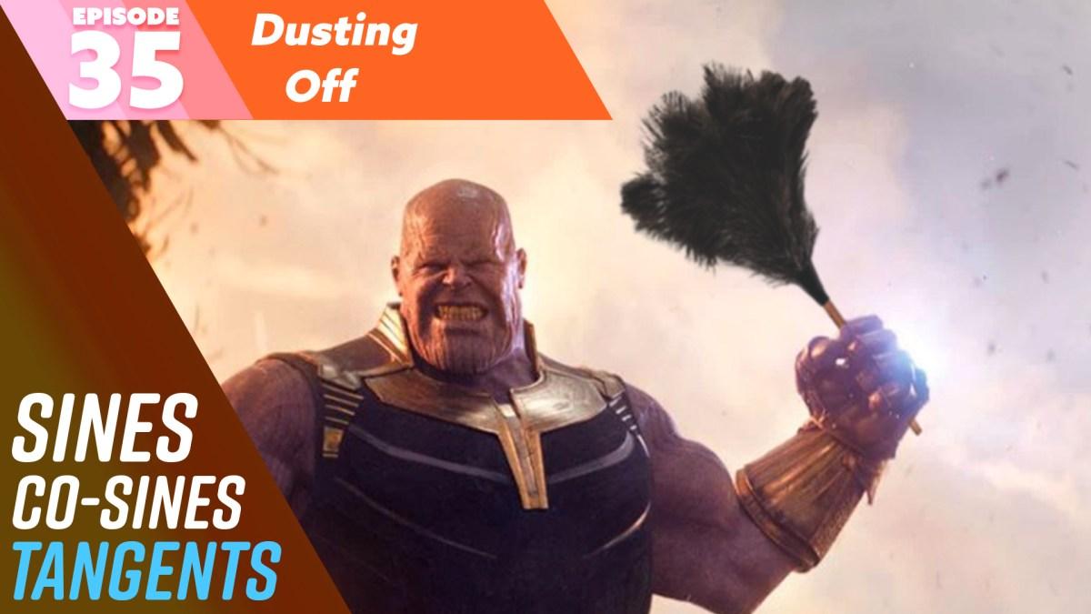 Episode 35: Dusting Off