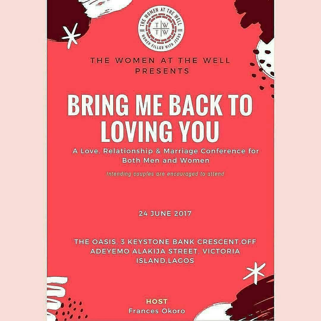 About Our Love, Relationship And Marriage Conference: Bring Me Back To Loving You