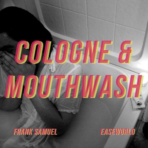 Frank Samuel ft. EaseWorld- Cologne & Mouthwash