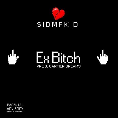 Sid- Ex-Bitch (prod. Cartier Dreams)
