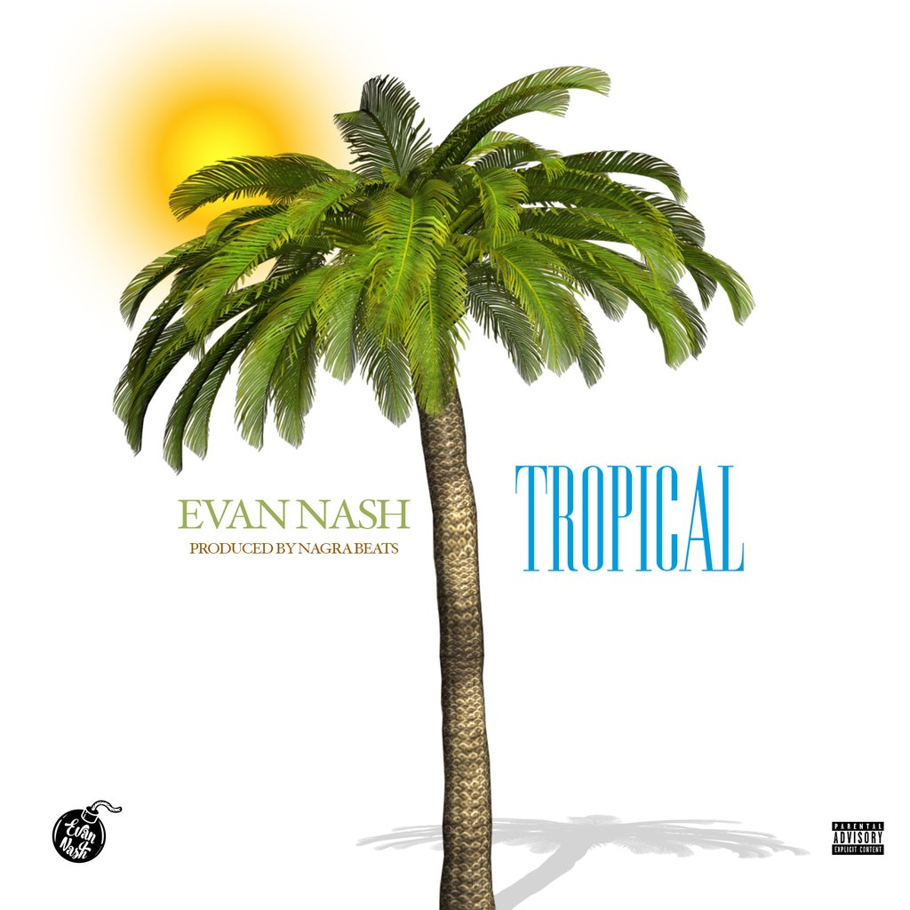 Evan Nash- Tropical