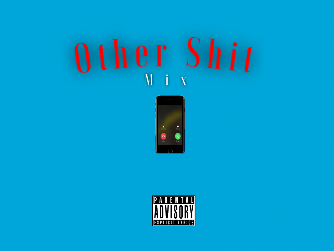 Mix- Other Shit
