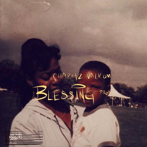 Charmz Valkom- Blessing (prod. Rick Vela)