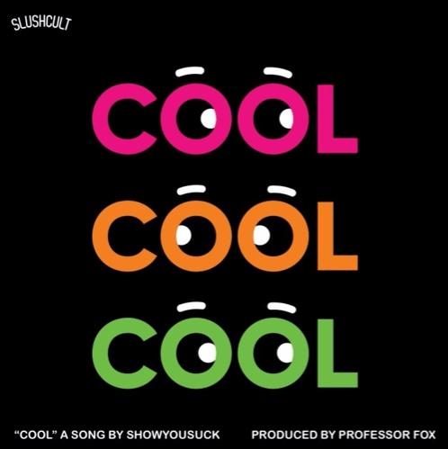 ShowYouSuck- COOL (prod. Professor Fox)